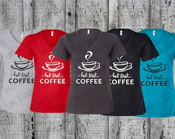 But First, Coffee Shirt//Ladies Coffee Tee//Caffeine Junkie//Coffee Lover//First, Coffee//Caffeine Addict//Caffeine Addiction//Coffee Tee