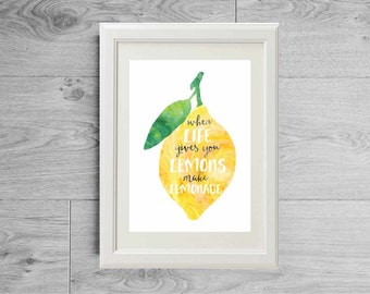 Lemon print, Lemon quote print, When life gives you lemons make lemonade, Watercolor print, Fruit print, Lemonade print, Lemonade poster