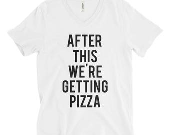 RESERVED 3 V-NECK Shirts: After This We're Getting PIZZA Unisex fit T-Shirt - Bridesmaid Getting Ready Outfit - Bride Outfit - Robe - gifts