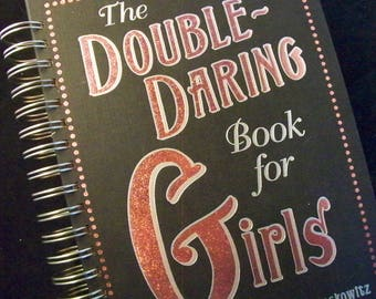 Double Daring Book for GIRLS blank book journal diary planner altered book