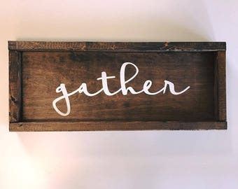 Gather Wood Sign