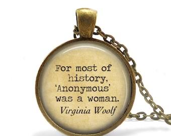 Virginia Woolf Quote Literary Quote Writers Gift for Writer Necklace Book Lover Gift Feminist gift For Most of History quote Keychain