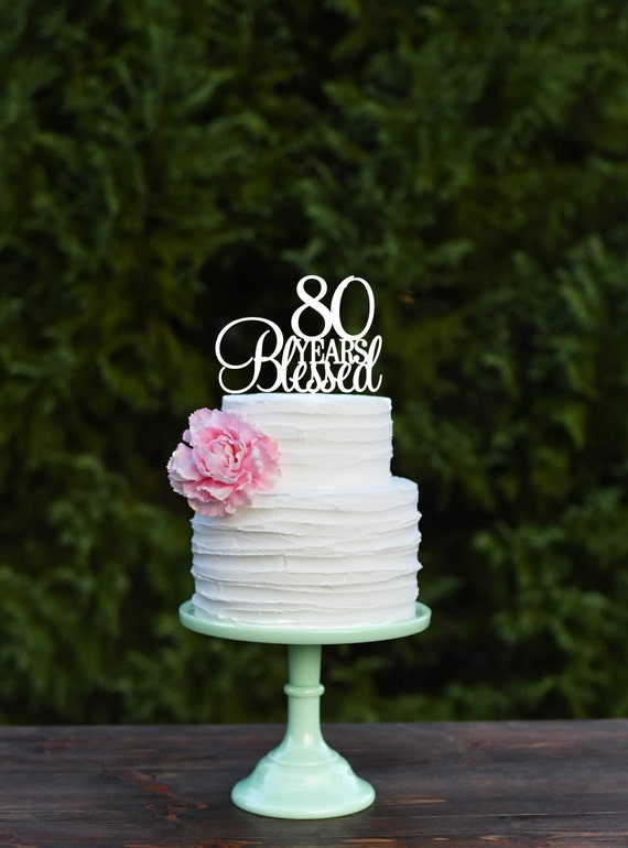 80th Birthday Cake Topper 80 Years Blessed Cake Topper Cake