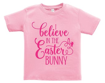Believe in the Easter Bunny - Pink words Design. Easter outfit. / Boys / Girls / Infant / Toddler / Youth sizes