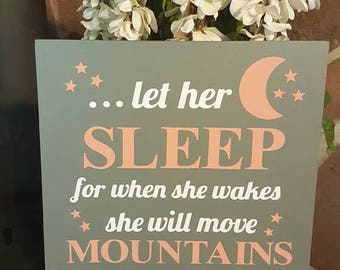 Let Her Sleep, for when she wakes, she will move mountains / Shipping within Canada Included!!