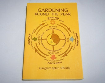 Gardening Round The Year by Margaret Tipton Wheatly Vintage 1977 Softcover Book