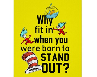 Why Fit In When You Were Born To Stand Out, The Cat and the Hat, Dr Seuss Print