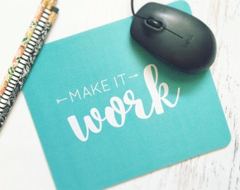 Make it Work Mousepad in Turquoise - Bold, Modern, Graphic, Simple Design For the Home or Office - Pick Your Color