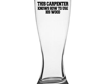 Carpenter Mug Gift, Pilsner Glass,  Gift for Carpenter, Gift for Dad, Gift for Him