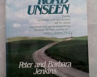 "The Road Unseen by Peter & Barbara Jenkins, 1985, spiritual journey, hardcover w/dust jacket, inspirational author of ""Walk Across America"""