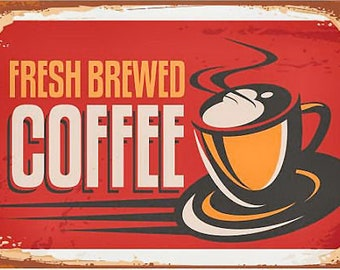 Coffee Sign, Fresh Brewed Coffee sign, Coffee lover, Coffee Shop Sign. Metal sign, Rustic sign, Kitchen sign.