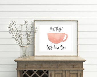 Tea Cup Poster | But First, Let's Have Tea | Bridal Shower Poster | Tea Lover Print
