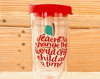 Teachers change the World one child at a time | teacher appreciation | teacher Cup