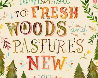 Fresh Woods art print | Nature Quote | Hand Lettering | Watercolor Typography | Katie Daisy | 8x10 | 11x14