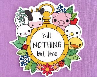 Kill Nothing but Time large laptop sticker - vegan vegetarian vinyl sticker - gifts for animal lovers