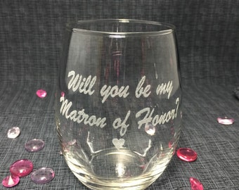 Sand Caved / Engraved - Will You Be My Matron of Honor? - Wedding Glass - Bridesmaid - Engagement - Bride - Announcement