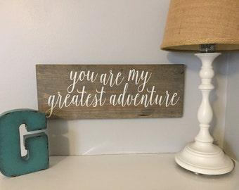My greatest adventure wood sign. Rustic. Handmade. Hand painted. Wedding gift. Bridal shower. Nursery decor.