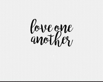 love one another svg dxf file instant download silhouette cameo cricut clip art commercial use