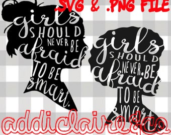 Girls Should Never Be Afraid to Be Smart Files ( 2 .svg & 2 .png)