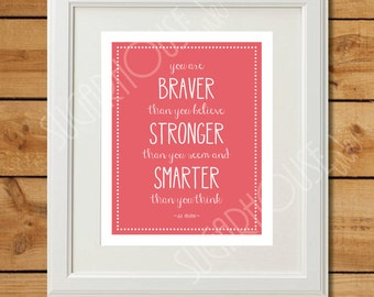You are Braver Than You Believe - Printable Art - Instant Download - Coral Nursery Art