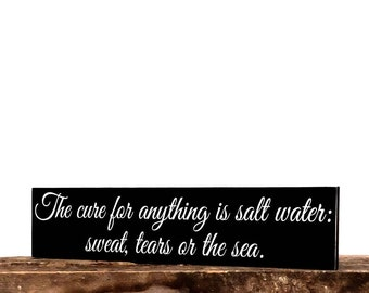 Inspirational Signs - The Cure For Anything is salt water, sweat, tears or the sea wall art