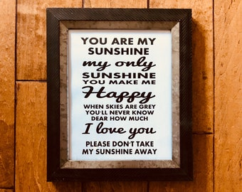 You Are My Sunshine/ My only sunshine/ you make me happy/ when skies are gray/ digital print