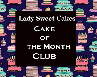 Cake of the Month Club (3 month subscription)
