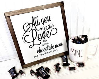 All you need is love but a little chocolate 9.5X9.5 / Farmhouse Sign / Rustic / Home Decor / Hand painted / Wood sign / Farmhouse Style
