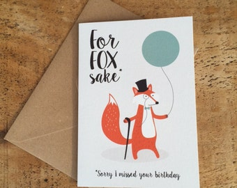 For Fox Sake, Belated Birthday Card, Late Birthday Card, fox card, sorry i missed your birthday, forgot your birthday