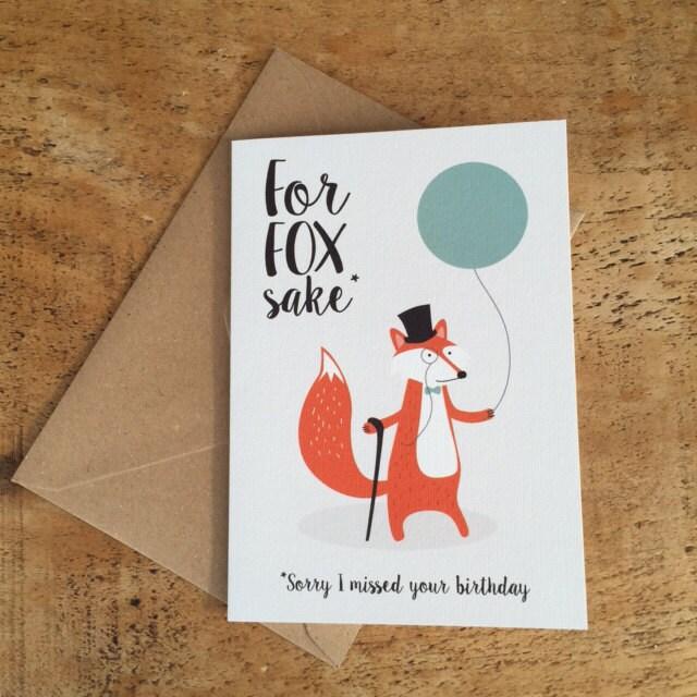 Belated Birthday Card Late Birthday Card For Fox Sake Late