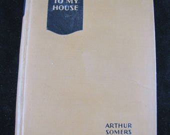 Come To My House, Hardback, 1927, 1st Edition