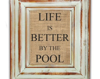 Life is Better By The Pool / Burlap Art Print / Burlap Print / Pool House Decor / Housewarming Gift / Pool Art / Pool Decor