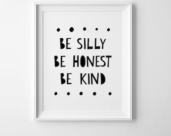 Be silly be honest be kind, nursery print, kids decor, wall art quote, kids nursery decor, printable quote, baby prints, affiche scandinave