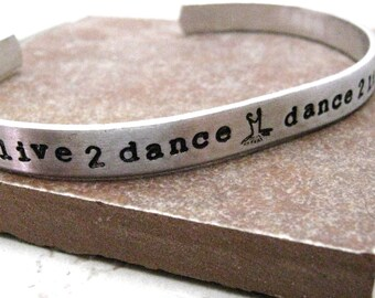 Live to Dance bracelet, Dance to Live, Ballerina Bracelet, Ballet Bracelet, Dancer Bracelet, Dance recital gift, 1/4 inch aluminum cuff