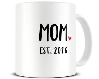New Mom Gift - Mom Gift - Mom Mug - New Mom - Personalized Mom Mug - Mom Est Mug - First Mothers Day Gift - MG522