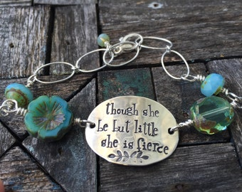 sterling silver, hand stamped bracelet. Though she be but little she is fierce