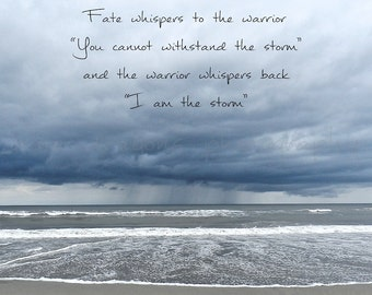Inspirational Quote Wall Art, Inspirational Print, Beach Photography, Inspirational Quote Art , Fate Whispers To The Warrior, I Am The Storm