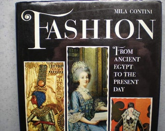 Vintage Mid Century Book - Fashion, From Ancient Egypt To The Present Day - 1965