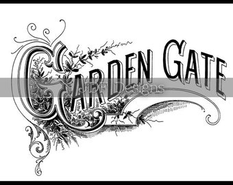 Instant Digital Download, Vintage Victorian Graphic, Garden Gate Antique Text Lettering, Printable Image Scrapbook, Typography, Sign, Banner