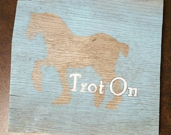 Horse sign, horse wall art, barn wood horse sign, rustic horse sign, horse quote sign, draft horse, trotting horse, weathered, vintage