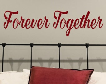 """Forever Together vinyl wall decal words, Master Bedroom decor, wGifts for Couples, Wedding Decor, 10"""" x 38"""", Wall Quotes, For him and Her"""
