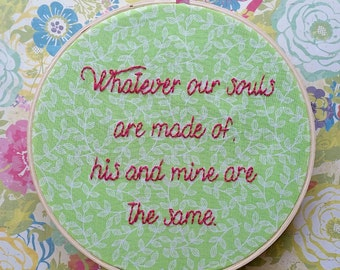 """Whatever Our Souls Are Made Of, His And Mine Are The Same - Emily Brontë Quote - 6"""" Wooden Hoop"""