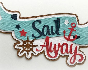 Sail Away title travel premade paper piecing 3d die cut by my tear bears kira scrapbooking