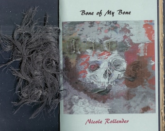 Bone of My Bone by Nicole Rollender - 2015 Blood Pudding Press Contest Winning POETRY CHAPBOOK - life and death