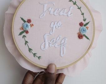 "Embroidery Craft Kit//6""Wooden Hoop//Treat Yo Self//Contemporary Embroidery//DIY embroidery"