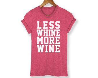 Less Whine More Wine Shirt - Wine Shirt - Wine Tee - Wine Lover Shirt - Wine Tee - Wine Gift - Wine Lover Gift - Funny Wine Shirt - Wine