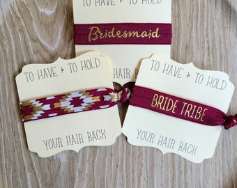 Burgundy Gold-Bachelorette Hair Tie-To Have & To Hold Your Hair Back-Bride Tribe-Bridesmaids-Wedding-Elastic Hair Ties-Maid of Honor-Bride