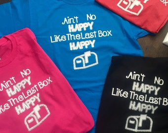 Rural Carrier shirts, USPS, Mail carrier, ain't no happy like the last box happy