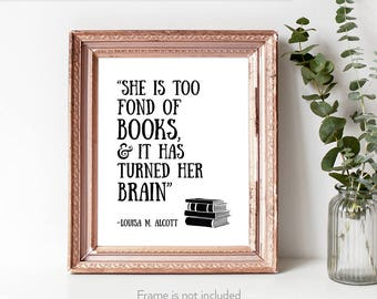 Literary gifts for her / She Is Too Fond Of Books / Book lover her / Poster / Bookish print / Bookworm gift /