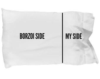 Borzoi Pillow Case - Funny Borzoi Pillowcase - Borzoi Gifts - Borzoi Side My Side